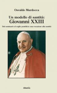 Copertina di 'Un modello di santità: Giovanni XXIII'