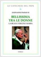 Bellissima tra le donne. La Beata Vergine Maria Vol. 2 - Giovanni Paolo II