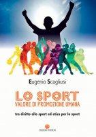 Lo sport valore di promozione umana - Eugenio Scagliusi