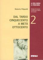 Il per-corso e i percorsi. 2: Dal tardo Cinquecento a metà Ottocento. - Roberto Filippetti