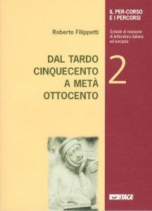 Copertina di 'Il per-corso e i percorsi. 2: Dal tardo Cinquecento a metà Ottocento.'