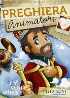 Preghiera Animatori -Braveheart