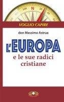 L'Europa e le sue radici cristiane - don Massimo Astrua