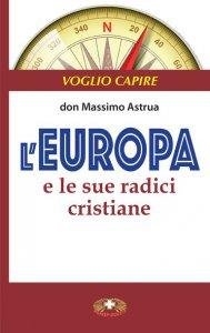 Copertina di 'L'Europa e le sue radici cristiane'