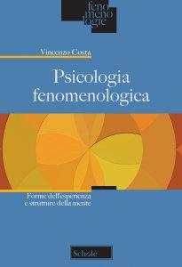 Copertina di 'Psicologia fenomenologica. Forme dell'esperienza e struttura della mente'