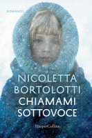 Chiamami sottovoce - Bortolotti Nicoletta