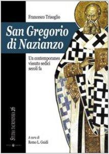 Copertina di 'San Gregorio di Nazianzo. Un contemporaneo vissuto sedici secoli fa'