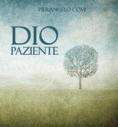 Dio paziente. CD - Pierangelo Comi