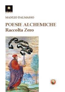 Copertina di 'Poesie alchemiche. Raccolta zero'