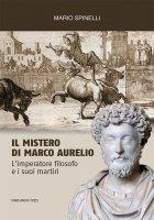 Il mistero di Marco Aurelio - Mario Spinelli