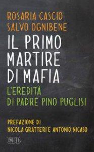 Copertina di 'Il primo martire di mafia'