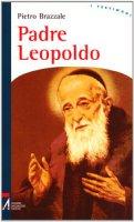 Padre Leopoldo - Pietro Brazzale