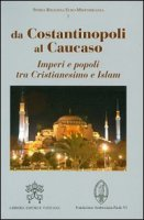 Da Costantinopoli al Caucaso