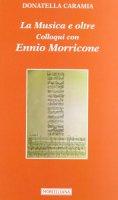 La musica e oltre - Caramia Donatella, Morricone Ennio
