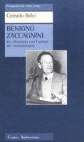 Benigno Zaccagnini. Un riformista con l'animo del rivoluzionario - Belci Corrado