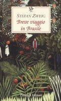 Breve viaggio in Brasile - Zweig Stefan
