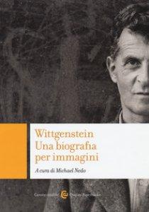 Copertina di 'Wittgenstein. Una biografia per immagini. Ediz. illustrata'