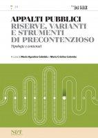 APPALTI PUBBLICI 7 - Riserve, varianti e strumenti di precontenzioso - Maria Agostina Cabiddu,  Maria Cristina Colombo