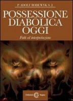 Possessione Diabolica Oggi - P. Adolf Rodewyk S. J.