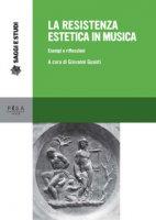 La resistenza estetica in musica. Esempi e riflessioni