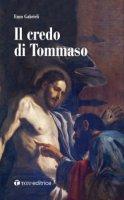 Il credo di Tommaso - Enzo Gabrieli