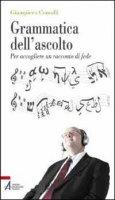 Grammatica dell'ascolto - Comolli Giampiero