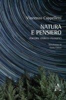 Natura e pensiero. Percorsi storico-filosofici - Cappelletti Vincenzo