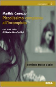 Copertina di 'Piccolissimo compianto all'incompiuto. Con CD Audio'