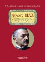 Firmato Diaz. Il dopoguerra prepara una pace vendicativa