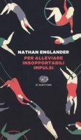 Per alleviare insopportabili impulsi - Englander Nathan