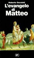 L' Evangelo di Matteo - Osculati Roberto
