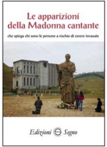Copertina di 'Le apparizioni della Madonna cantante che spiega chi sono le persone a rischio di essere invasate'