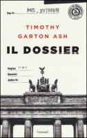 Il dossier - Garton Ash Timothy