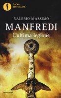 L' ultima legione - Manfredi Valerio Massimo