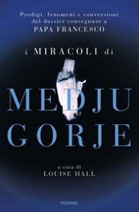 Copertina di 'I miracoli di Medjugorje'