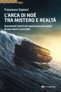 Copertina di 'L' Arca di Noè tra mistero e realtà'