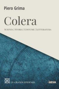 Copertina di 'Colera. Scienza, storia, costume, letteratura'