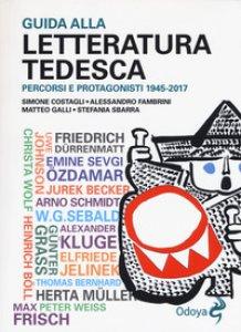Copertina di 'Guida alla letteratura tedesca. Percorsi e protagonisti 1945-2017'