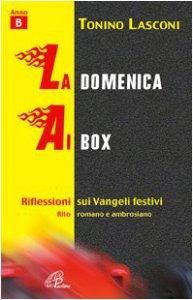 Copertina di 'La domenica ai box. Riflessioni sui vangeli festivi. Anno B. Rito romano e ambrosiano'