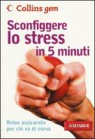 Sconfiggere lo stress in 5 minuti - Hales-Dutton Vicky
