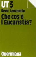 Che cos'è l'eucaristia? - Laurentin René