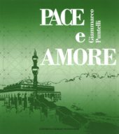 Pace e amore. Ediz. italiana, inglese, araba e turca - Puntelli Giammarco