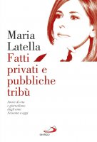 Fatti privati e pubbliche tribù - Maria Latella
