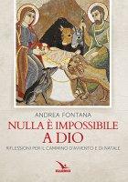 Nulla è impossibile a Dio - Andrea Fontana