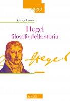 Hegel filosofo della storia - Lasson Georg