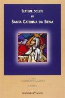 Lettere scelte - Caterina da Siena (santa)