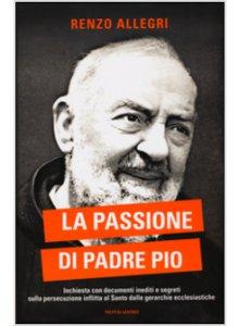 Copertina di 'La passione di Padre Pio'