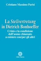 """La """"Stellvertretung"""" in Dietrich Bonhoeffer - Cristiano Massimo Parisi"""