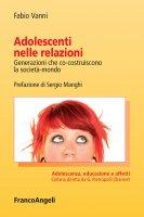 Adolescenti nelle relazioni - Fabio Vanni