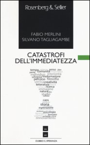 Copertina di 'Catastrofi dell'immediatezza'